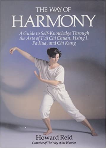 Book The Way of Harmony: A Guide to Self-Knowledge Through the Arts of T'Ai Chi Chuan, Hsing I, Pa Kua, and Chi Kung