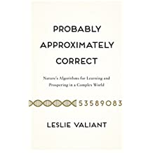 Probably Approximately Correct: Nature's Algorithms for Learning and Prospering in a Complex World