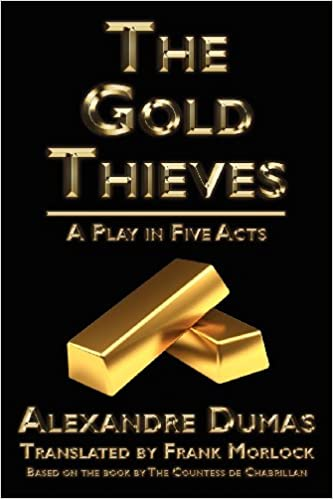 Book The Gold Thieves: A Play in Five Acts