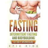 Fasten: Intermittent Fasting and Bodybuilding (2-IN-1 Bundle)