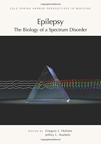 Epilepsy: The Biology of a Spectrum Disorder (Cold Spring Harbor Perspectives in Medicine)