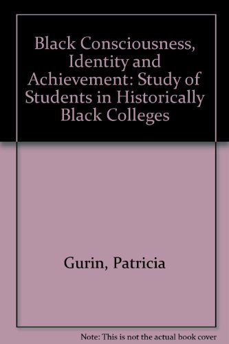 Search : Black Consciousness, Identity and Achievement: Study of Students in Historically Black Colleges by Gurin Patricia Epps Edgar G. (1975-08-01) Hardcover