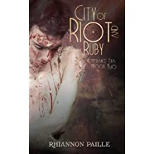 City of Riot and Ruby (Temperance Era) (Volume 2)