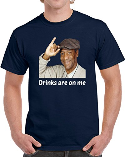 Bill Cosby Drinks are On Me Funny T Shirt Novelty Party Gift Unisex Tee Top M Navy