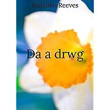 Da a drwg (Welsh Edition)