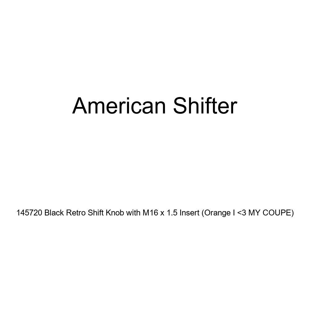American Shifter 145720 Black Retro Shift Knob with M16 x 1.5 Insert Orange I 3 My Coupe