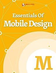 Essentials Of Mobile Design (Smashing eBooks Book 27)