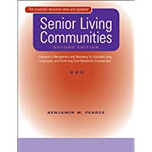 Senior Living Communities: Operations Management and Marketing for Assisted Living, Congregate, and Continuing Care Retirement Communities