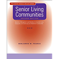 Senior Living Communities: Operations Management and Marketing for