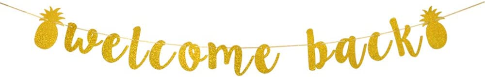 Welcome Back Banner Sign,Home,Moving Away,Retirement Party Decorations Sign (with two gold pineapples).