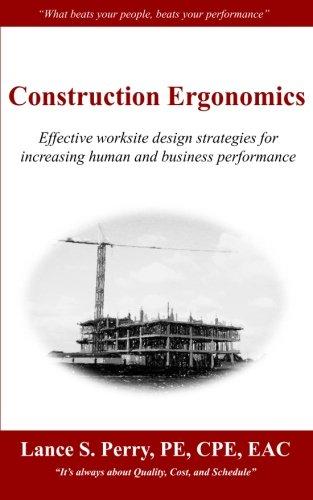Read Online Construction Ergonomics: Effective worksite design strategies for increasing human and business performance ebook