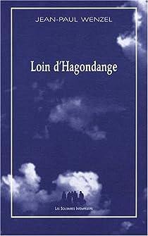 Loin d'Hagondange par Wenzel