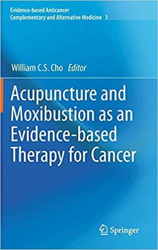 Acupuncture and Moxibustion as an Evidence-based Therapy for Cancer