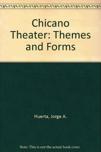 Chicano Theater: Themes and Forms (Studies in the language and literature of United States Hispanos)