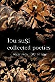 Collected Poetics : Poesy from 1987 To 1992, , 096690222X