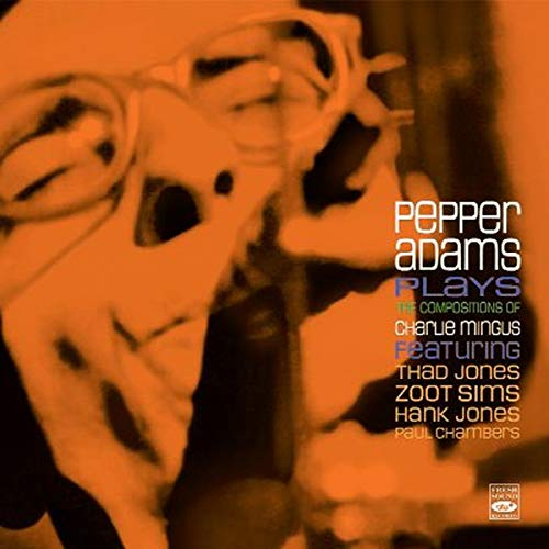 (Pepper Adams Pepper Adams Plays the Compositions of Charlie Mingus)