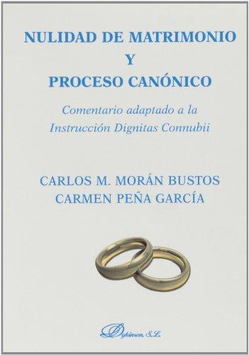 Descargar Libro Nulidad De Matrimonio Y Proceso Canónico: Comentario Adaptado A La Instrucción Dignitas Connubii Carlos Morán Bustos