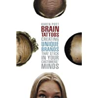 Brain Tattoos: Creating Unique Brands That Stick in Your Customers' Minds