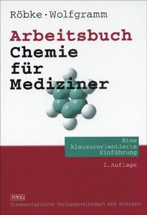 Arbeitsbuch Chemie für Mediziner. Eine klausurorientierte Einführung
