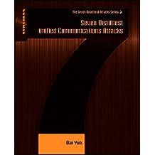 Seven Deadliest Unified Communications Attacks (The Seven Deadliest Attacks)