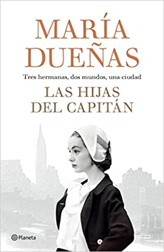 Las hijas del capitan (Spanish Edition): Maria Duenas: 9786070750168: Amazon.com: Books