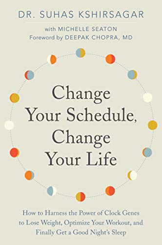 Change Your Schedule, Change Your Life: How to Harness the Power of Clock Genes to Lose Weight, Optimize Your Workout, and Finally Get a Good Night's Sleep (Best Google Voice Numbers)