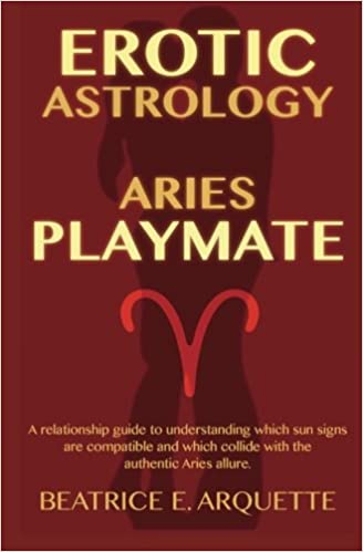 Erotic Astrology: Aries: A relationship guide to understanding which
