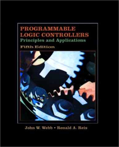 Programmable Logic Controllers: Principles and Applications (Fifth Edition) (Old Edition)