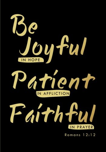 Be Joyful In Hope Romans 12:12 Bible Verse Notebook (7 x 10 Inches): A Classic 7x10 Inch Ruled Journal/Composition Book to Write In for Bible Study, ... and Other Gifts for Women and Teen Girls)