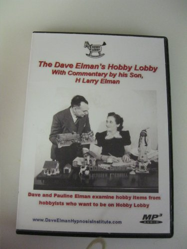 the-dave-elmans-hobby-lobby-with-commentary-by-his-son-h-larry-elman