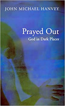 Book Prayed Out: God in Dark Places