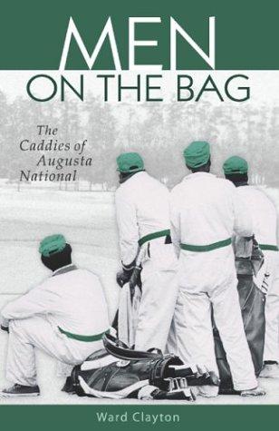 Men on the Bag: The Caddies of Augusta National pdf epub