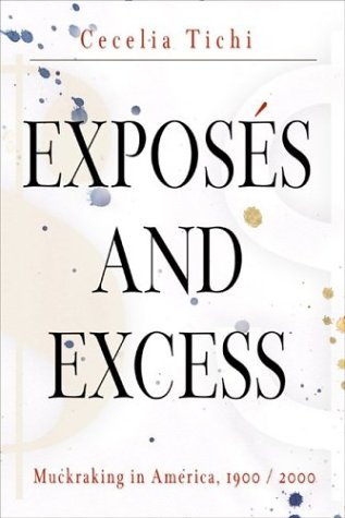 Exposes and Excess: Muckraking in America, 1900/2000 (Personal Takes)