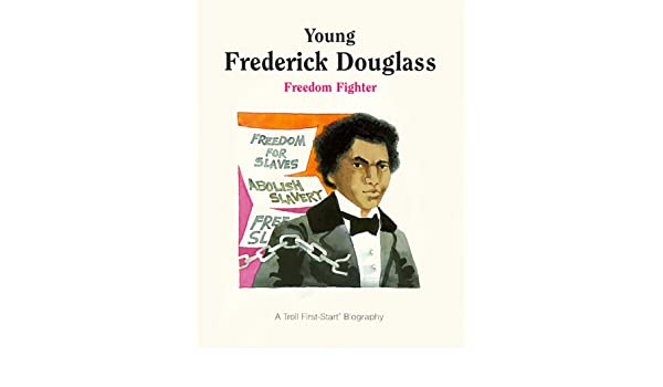 Workbook black history month biography worksheets : Young Frederick Douglass: Freedom Fighter (A Troll First-Start ...