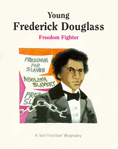 Young Frederick Douglass: Freedom Fighter (A Troll First-Start Biographies)