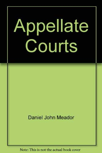 Appellate Courts: Structures, Functions, Processes, and Personnel Daniel J. Meador