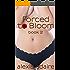 Forced to Bloom, Book 2: (BBW Alpha Male Billionaire BDSM Romance)