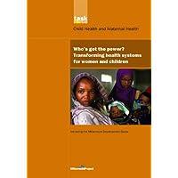 UN Millennium Development Library: Who's Got the Power: Transforming Health Systems...
