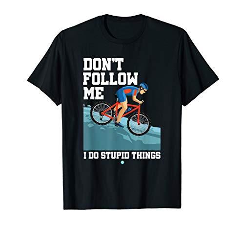 Funny Mountain Bike Don't Follow Me Downhill Biking MTB Gift