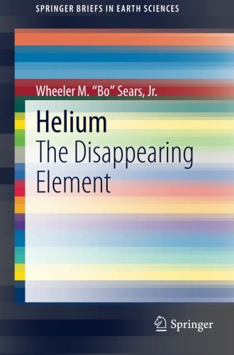 Helium: The Disappearing Element (SpringerBriefs in Earth Sciences)