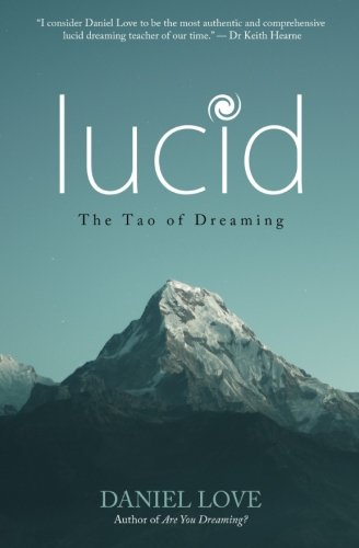Read Online Lucid: The Tao of Dreaming ebook