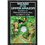 Wizard of the Upper Amazon, Manuel Córdova-Ríos and F. Bruce Lamb, 0395199190