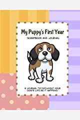 My Puppy's First Year Scrapbook and Journal: Puppy Baby Memory Book (Keepsake Book)