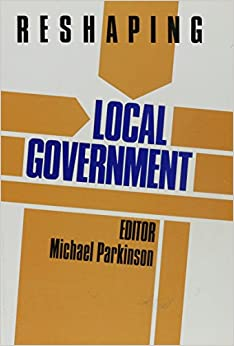 Reshaping Local Government: 003 (Reshaping the Public Sector)