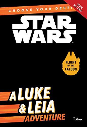 (Star Wars: Choose Your Destiny (Book 2) A Luke & Leia Adventure)