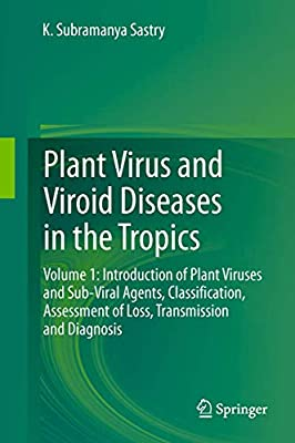 Plant Virus and Viroid Diseases in the Tropics: Volume 1: Introduction of Plant Viruses and Sub-Viral Agents, Classification, Assessment of Loss, Transmission and Diagnosis: Amazon.es: Sastry, K. Subramanya: Libros en idiomas extranjeros