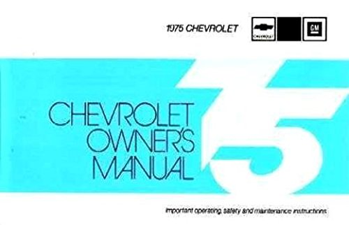 (A MUST FOR OWNERS, MECHANICS & RESTORERS - THE 1975 CHEVROLET FULL-SIZE CARS OWNERS INSTRUCTION & OPERATING MANUAL - USERS GUIDE - Biscayne, Bel Air, Impala, Caprice, SS Super Sport, convertible, (does NOT cover station wagons). CHEVY 75)