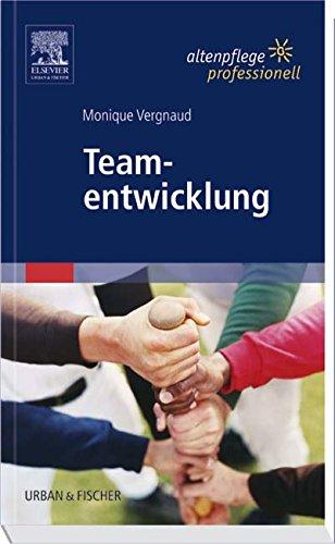 Teamentwicklung: Altenpflege professionell