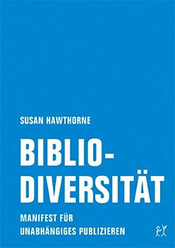 Bibliodiversität: Manifest für unabhängiges Publizieren