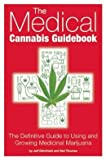 img - for The Definitive Guide To Using and Growing Medicinal Marijuana The Medical Cannabis Guidebook (Paperback) - Common book / textbook / text book